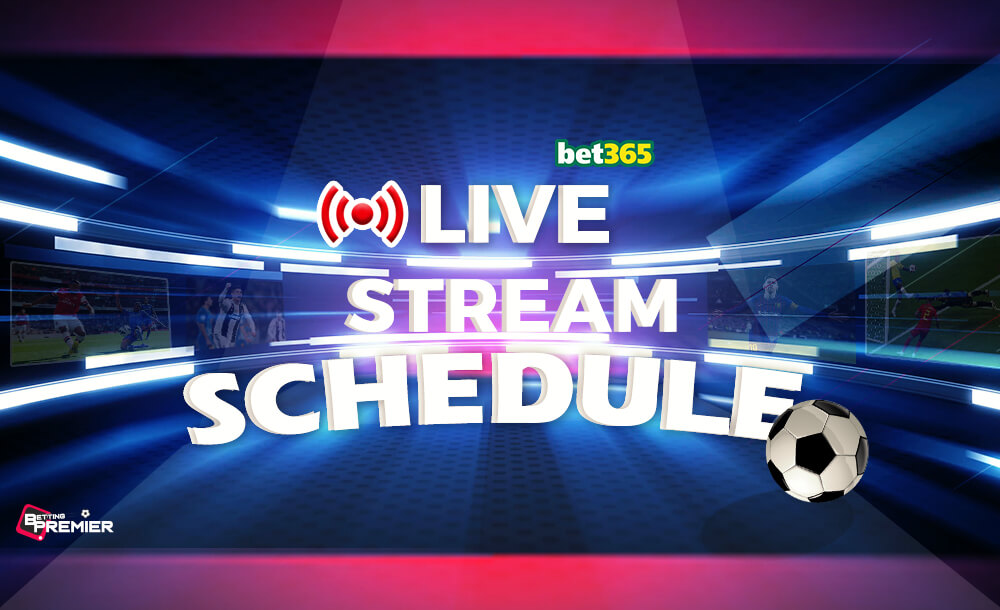 Bet365 live stream schedule